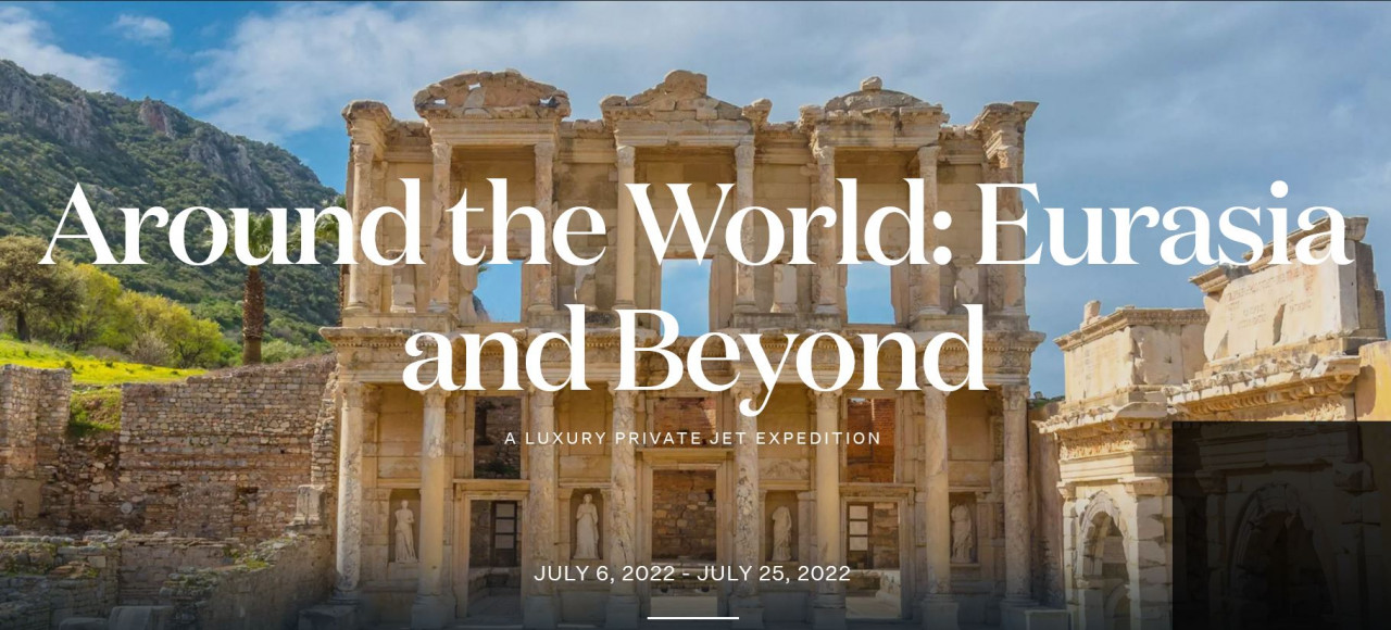 Around the World: Eurasia and Beyond - A Luxury Private Jet Expedition